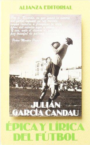Épica y lírica del fútbol (El Libro De Bolsillo (Lb)) por Julián García Candau