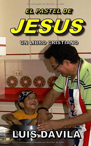 EL PASTEL DE JESUS par Luis Dávila