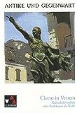 Antike und Gegenwart / Cicero in Verrem: Lateinische Texte zur Erschließung europäischer Kultur