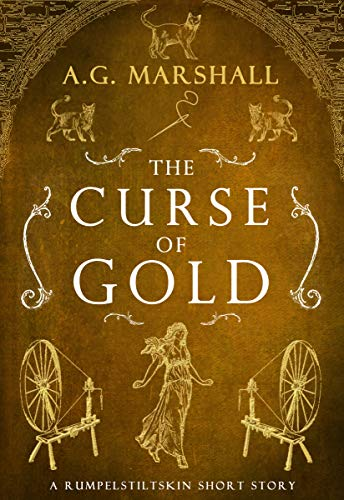 The Curse of Gold: A Short Retelling of Rumpelstiltskin (Once Upon a Short Story Book 5) (English Edition)