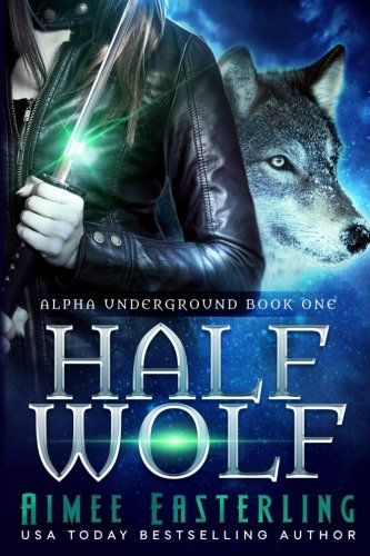 Half Wolf: Volume 1 (Alpha Underground)