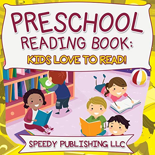 Preschool Reading Book: Kids Love To Read!