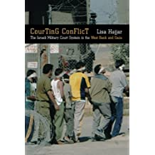 Courting Conflict: The Israeli Military Court System in the West Bank and Gaza