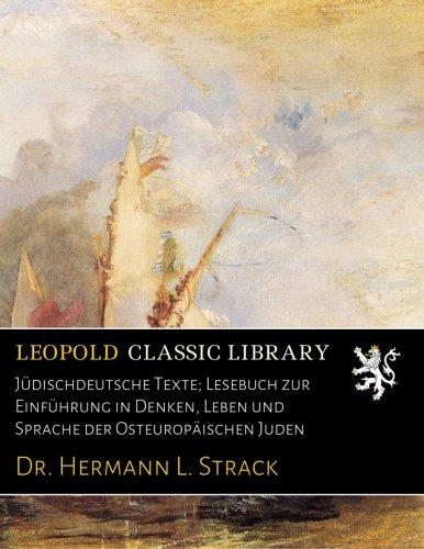 Jüdischdeutsche Texte; Lesebuch zur Einführung in Denken, Leben und Sprache der Osteuropäischen Juden por Dr. Hermann L. Strack