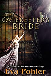 The Gatekeeper's Bride: A Prequel to The Gatekeeper's Saga (English Edition)
