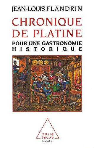 Chronique de Platine: Pour une gastronomie historique (Histoire) par Jean-Louis Flandrin