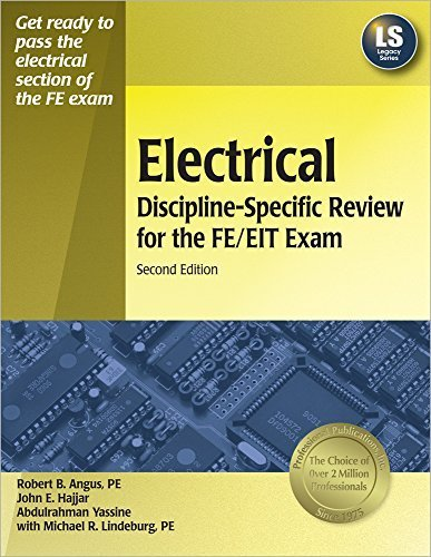 Electrical Discipline-Specific Review for the FE/EIT Exam by Angus PE, Robert, Lindeburg PE, Michael R. (2006) Paperback