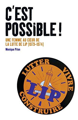 C'est possible ! : Une femme au coeur de la lutte de Lip (1973-1974)