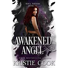 Awakened Angel: (Soul Savers, Book 7.5)