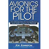 Avionics for the Pilot: An Introduction to Navigational and Radio Systems for Aircraft by Joe Johnston (2007-05-01)