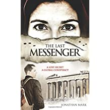 The Last Messenger: Action, historical thriller. Crete 1941- A lost secret discovered. London 2005- A global conspiracy. An MI6 agent must stop Arab ... the secret.: Volume 1 (The Barnabas Trilogy)