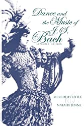 Dance and the Music of J. S. Bach (Music: Scholarship and Performance)