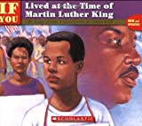 If You Lived at the Time of Martin Luther King (If You Lived...(Scholastic))