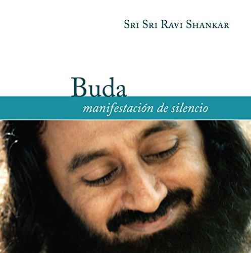 Buda, manifestación del silencio por Sri Sri Ravi Shankar