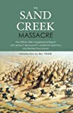 The Sand Creek Massacre: The Official 1865 Report with James P. Beckwourth's Additional Testimony