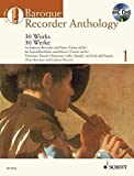 Baroque Recorder Anthology - Vol. 1: 30 Works Soprano Recorder and Piano (Guitar ad lib.) with a CD of (2010-03-01)