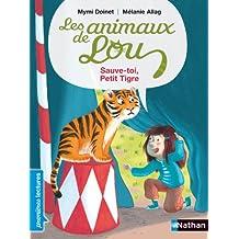 Les animaux de Lou, sauve-toi, petit tigre ! - Premières Lectures CP Niveau 3 - Dès 6 ans
