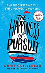 The Happiness of Pursuit: Find the Quest that will Bring Purpose to Your Life by Chris Guillebeau (2014-09-11)