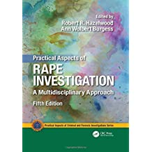 Practical Aspects of Rape Investigation: A Multidisciplinary Approach, Fifth Edition