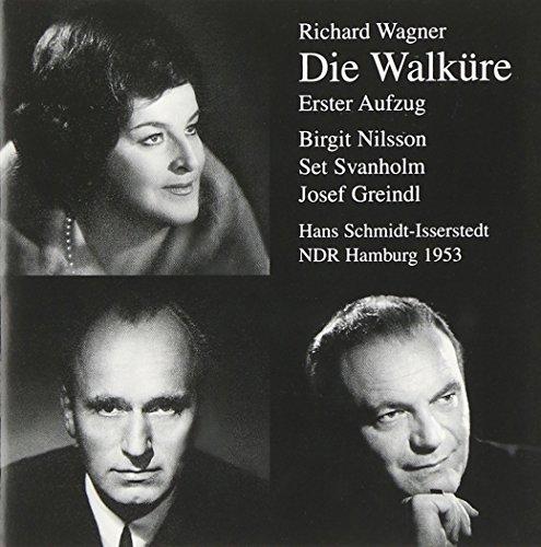 Wagner : Walküre - Erster Aufzug 1953. Schmidt-Isserstedt, Nilsson, Svanholm, Greindl.