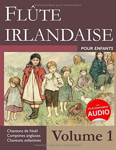 Flûte irlandaise pour enfants - Volume 1 par Stephen Ducke
