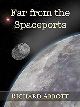 Far From the Spaceports by [Abbott, Richard]
