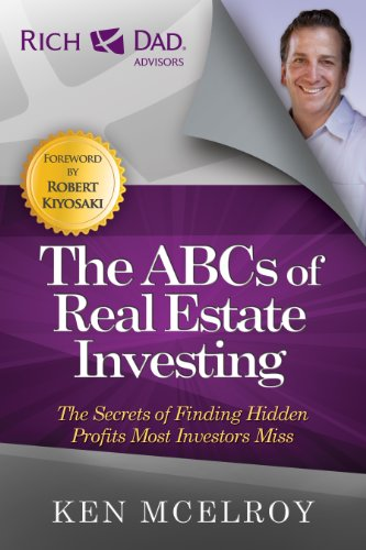 The ABCs of Real Estate Investing: The Secrets of Finding Hidden Profits Most Investors Miss (Rich Dad Advisors) por Ken McElroy