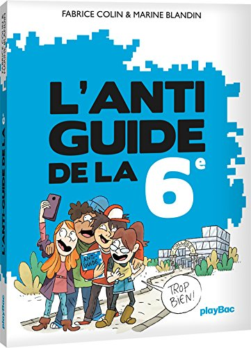 L'Anti-guide de la 6e par From Play Bac