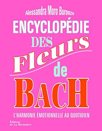 Encyclopédie des fleurs de Bach : l'harmonie emotionnelle au quotidien par Alessandra Moro Buronzo