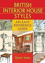 British Interior House Styles (British Living History) by Trevor Yorke (2012-04-16)