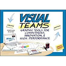 Visual Teams: Graphic Tools for Commitment, Innovation, and High Performance by David Sibbet (2011-10-11)