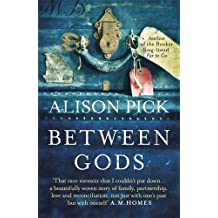 Between Gods by Alison Pick (2015-07-02)