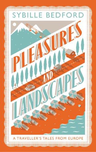 Pleasures and Landscapes por Sybille Bedford