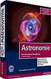 Astronomie: Die kosmische Perspektive (Pearson Studium - Physik)