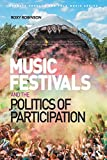 Music Festivals and the Politics of Participation (Ashgate Popular and Folk Music Series) (English Edition)