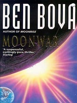 Moonwar (The Moonbase Saga) by [Bova, Ben]