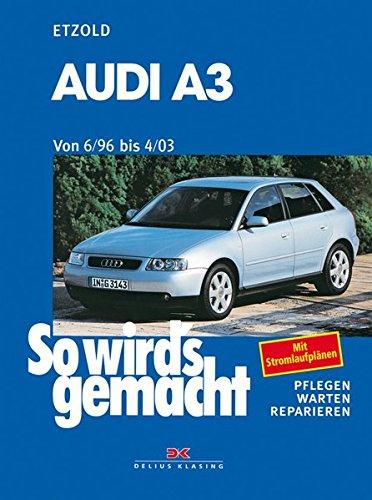 Preisvergleich Produktbild Audi A 3 6 / 96 bis 4 / 03: So wird's gemacht - Band 110
