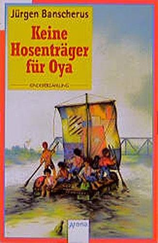 Buchcover Keine Hosenträger für Oya (Arena Taschenbücher, Band 1581)