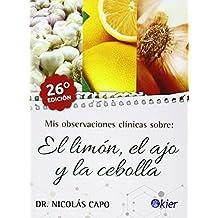 Mis Observaciones Clínicas Sobre El Limón, El Ajo Y La Cebolla