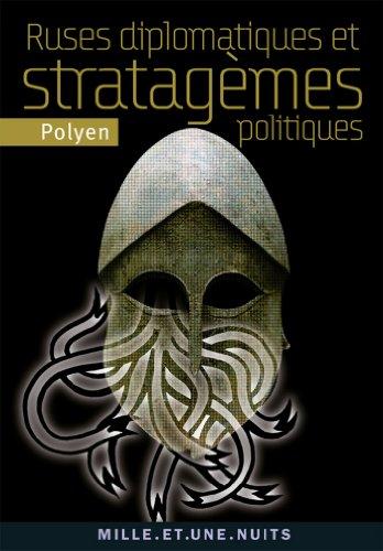 Ruses diplomatiques et stratagèmes politiques (La Petite Collection)