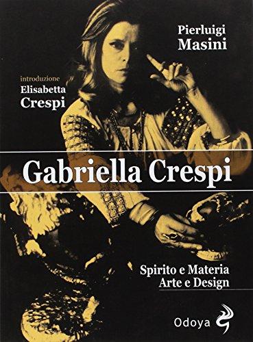 Gabriella Crespi. Spirito e materia, arte e design