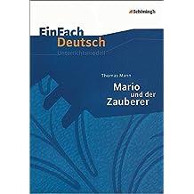 EinFach Deutsch Unterrichtsmodelle: Thomas Mann: Mario und der Zauberer: Gymnasiale Oberstufe