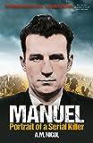 Manuel: Portrait of a Serial Killer by A.M. Nicol