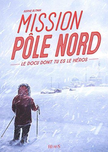 Mission Pôle nord : Le docu dont tu es le héros