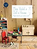 Miss Violet's Doll's House: Magical makes for your miniature world