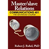 Master/slave Relations: Communications 401 The Advanced Course (English Edition)