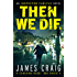 Then We Die (Inspector Carlyle Book 5)