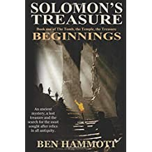 Solomon's Treasure - Book 1: Beginnings (The Tomb, the Temple, the Treasure)