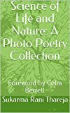 Science of Life and Nature: A Photo Poetry Collection: Foreword by Celia Berrell