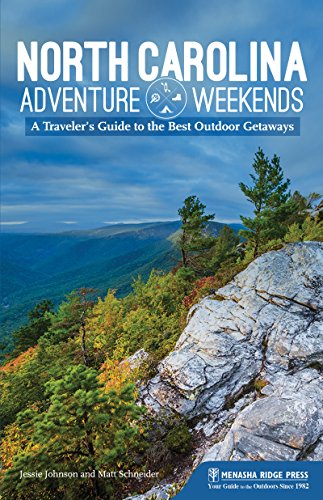 Weekend Traveler (North Carolina Adventure Weekends: A Traveler's Guide to the Best Outdoor Getaways (English Edition))